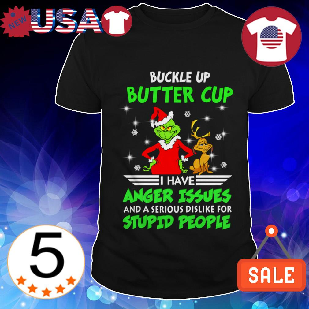 Grinch buckle up butter cup i have anger issues and a serious dislike for stupid people Chrismas sweater