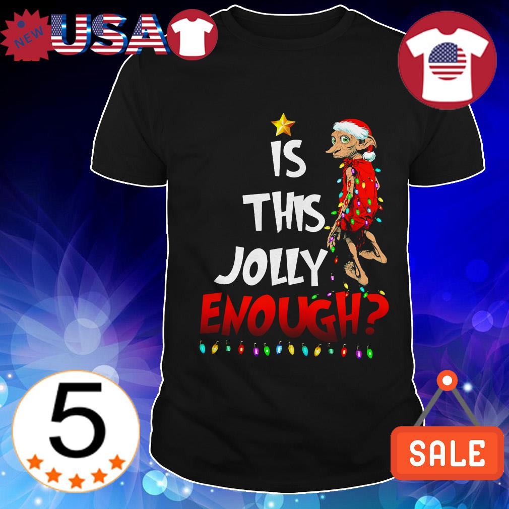 Harry Potter Dobby is this Jolly enough Christmas shirt