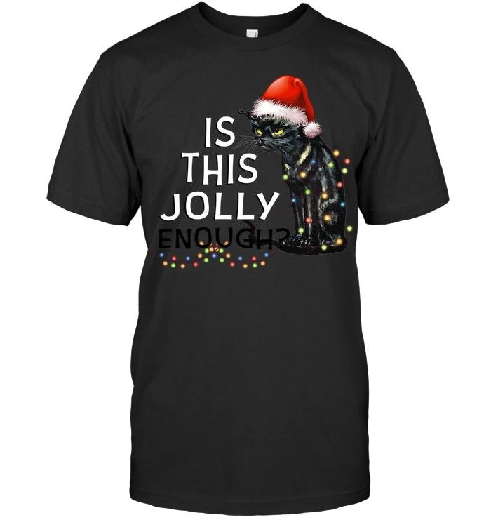 Official Christmas Black cat is this jolly enough shirt