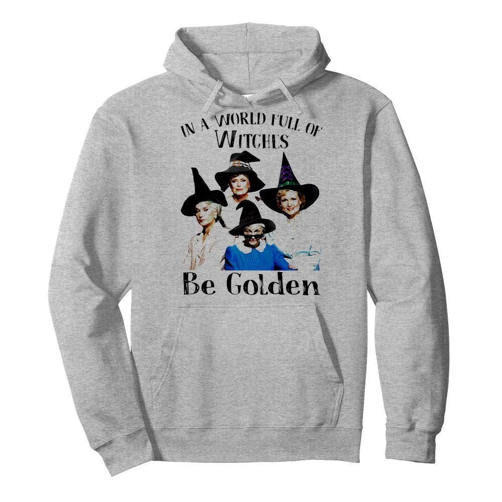 Official In a world full of witches be Golden Girls shirt
