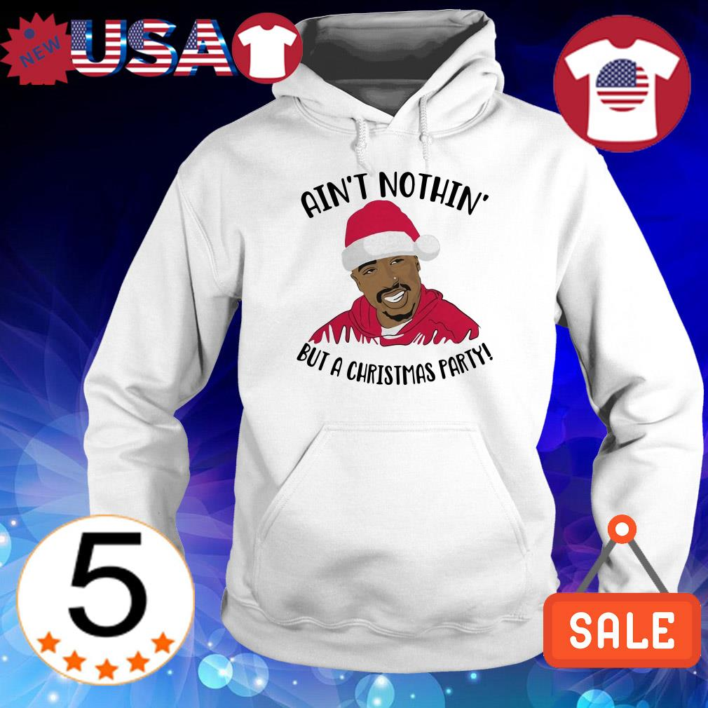 Tupac Santa Ain't nothing but a Christmas party sweater