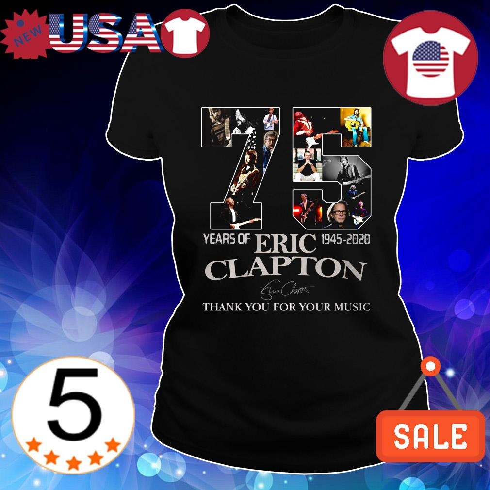 75 years of Eric Clapton 1945 2020 Eric Clapton thank you for the music signature shirt