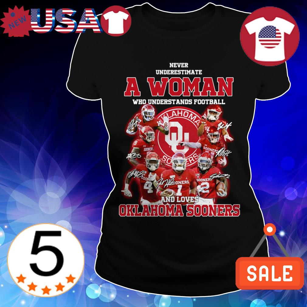 Never underestimate a woman who understands football and loves Oklahoma Sooners shirt