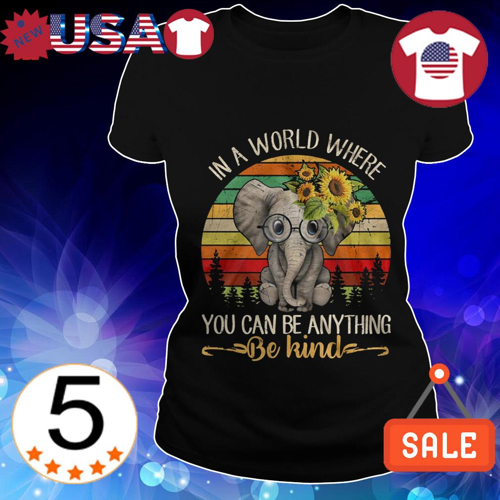Elephant in a world where you can be anything be kind sunset shirt