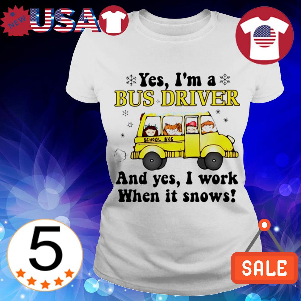 Yes i'm a bus driver and yes i work when it snows Christmas sweater