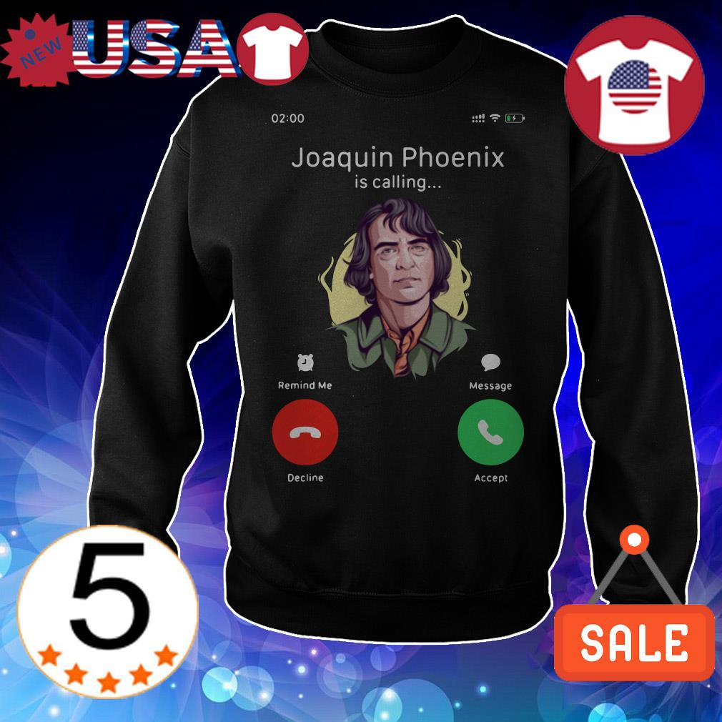 Joker Joaquin Phoenix is calling shirt