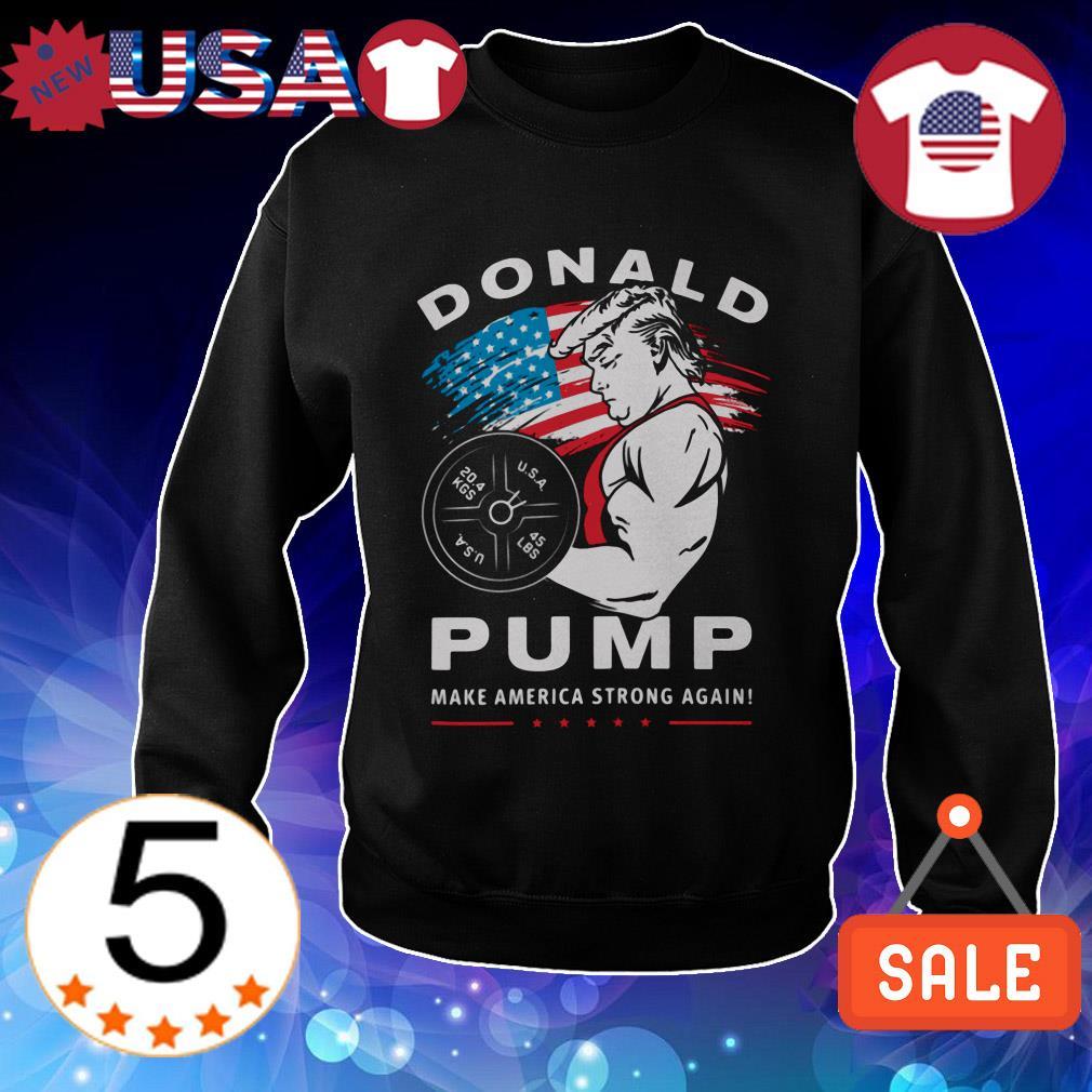 Donald Trump pump make American strong again shirt