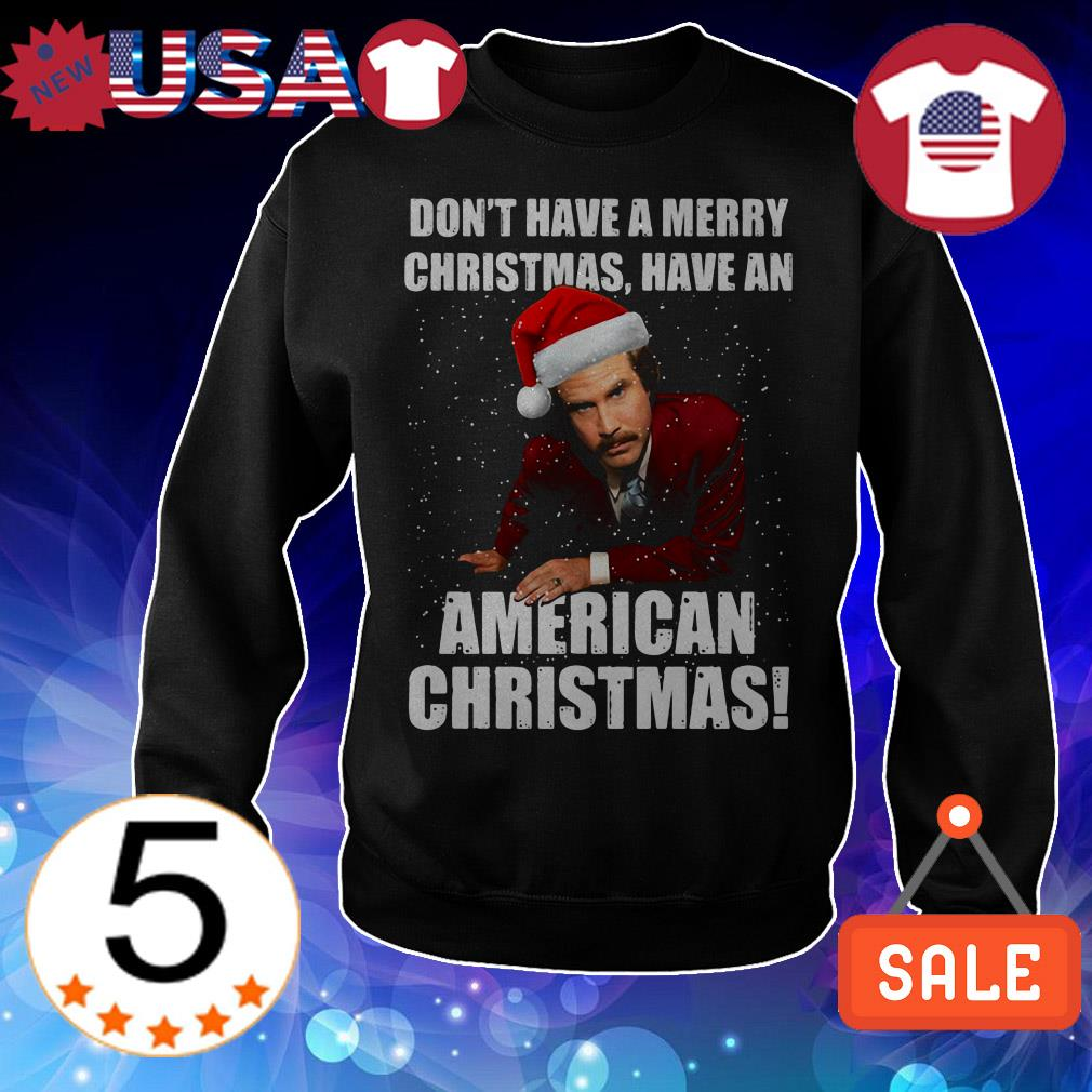 Don't have a Merry Christmas have an American Christmas sweater