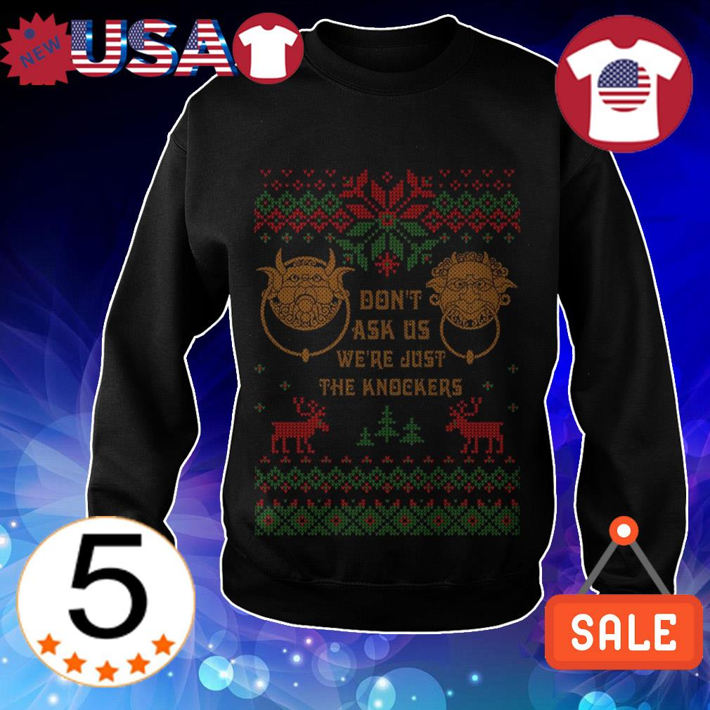 Don't ask us we're just the knockers Christmas sweater