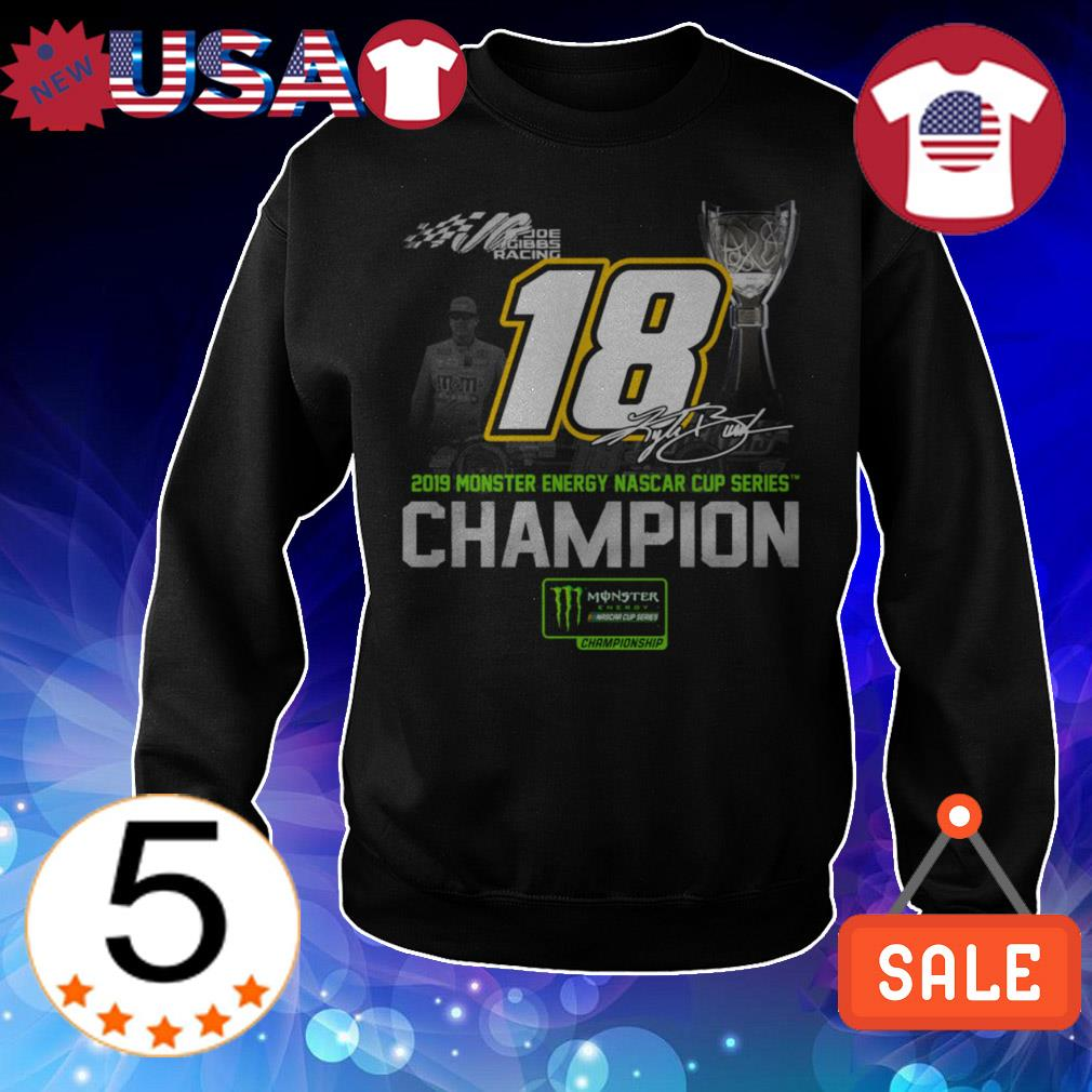 18 Kyle Busch 2019 monster energy Nascar cup series Champion signature shirt