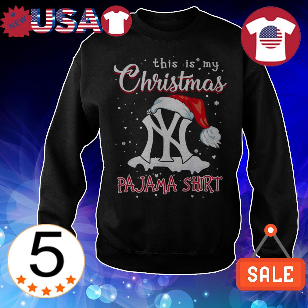 New York Yankees this is my Christmas Pajama shirt sweater