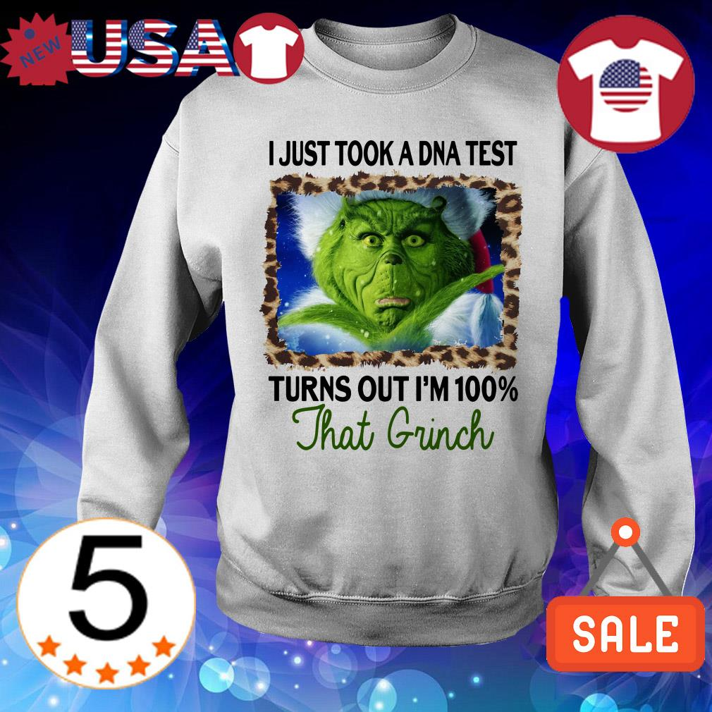 Grinch Stole I just took a dna test turns out I'm 100 that Grinch shirt