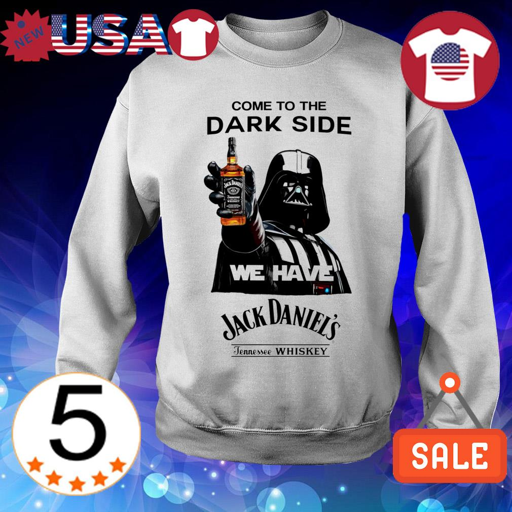 Star Wars Darth Varder come to the dark side we have Jack Daniels Whiskey shirt