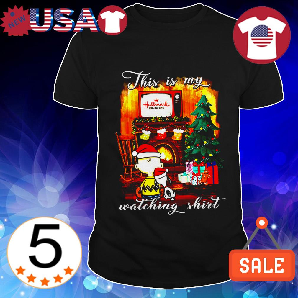 Peanuts Snoopy Charlie Brown this is my Hallmark Channel watching shirt
