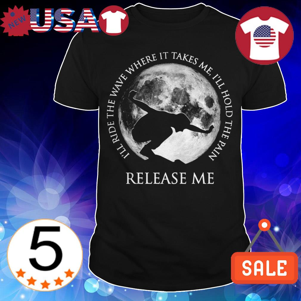 Pearl Jam i'll ride the wave where it takes me i'll hide the pain release me shirt