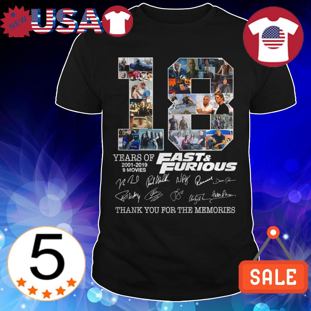 18 years of Fast and Furious 2001-2019 9 movies thank you for the memories signatures shirt