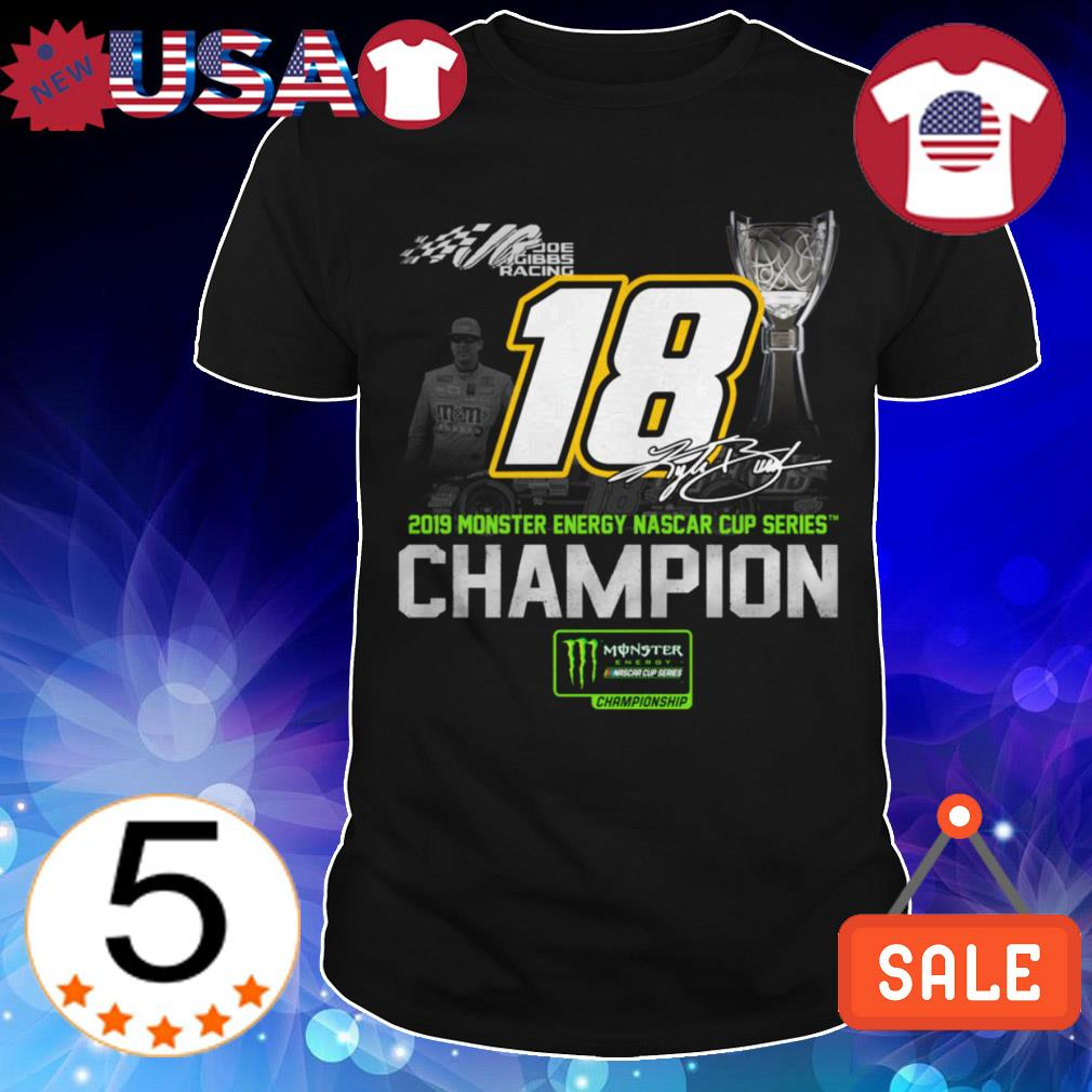 18 Kyle Busch 2019 monster energy Nascar cup series Champion signature shirt