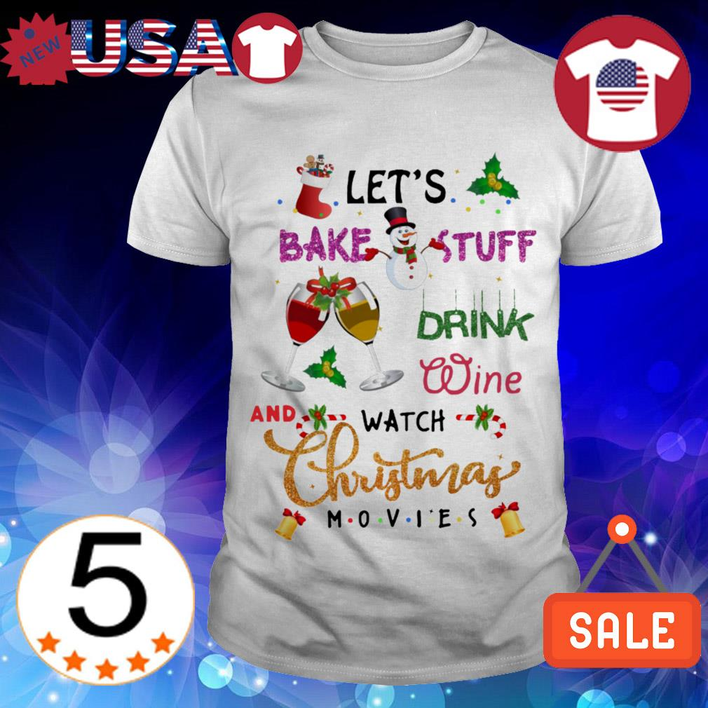 Let's bake stuff drink wine and watch Christmas Movies TV Show sweater