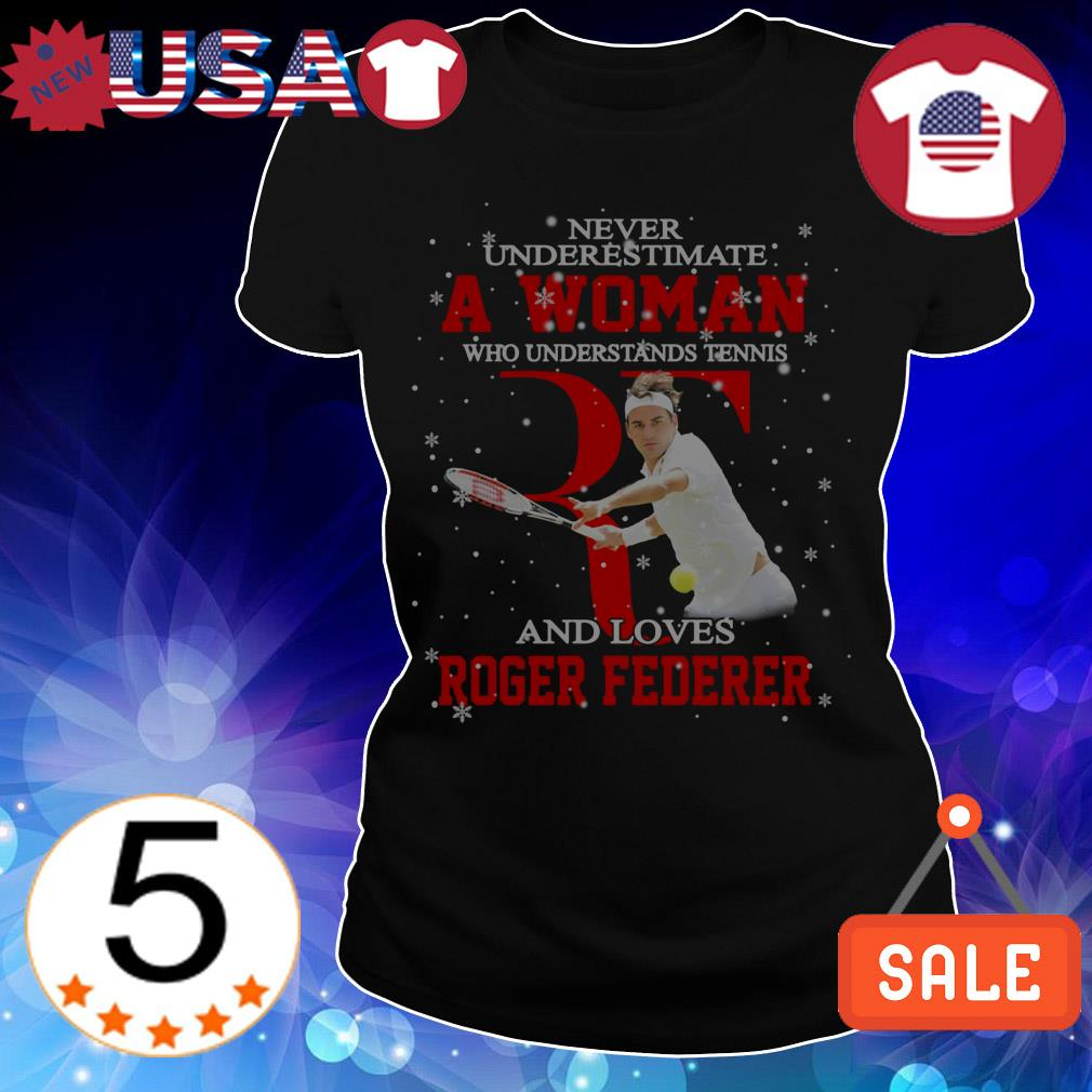 Never underestimate a woman who understands tennis and loves Roger Federer Christmas sweatshirt