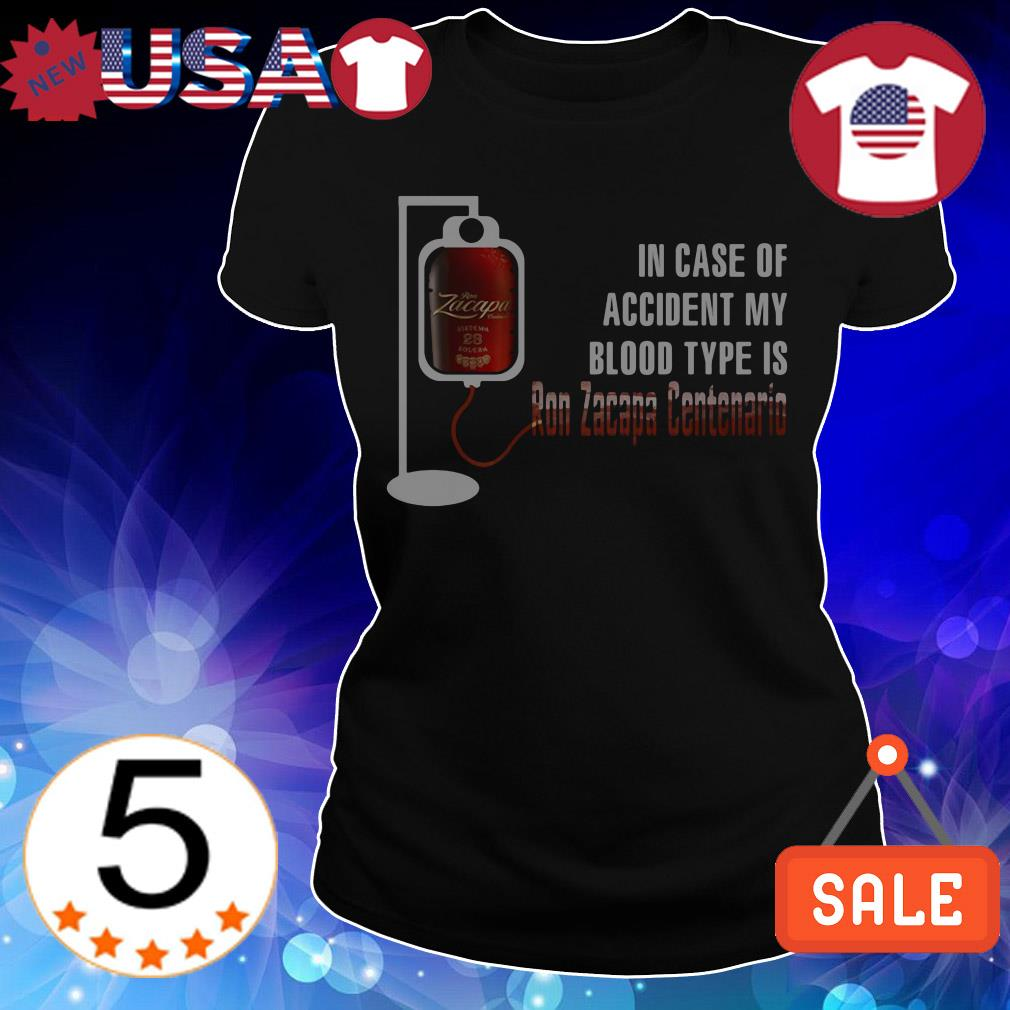 In case of accident my blood type is Ron Zacapa Centenario shirt