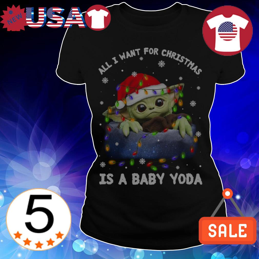 Star Wars all i want for Christmas is a Baby Yoda sweatshirt