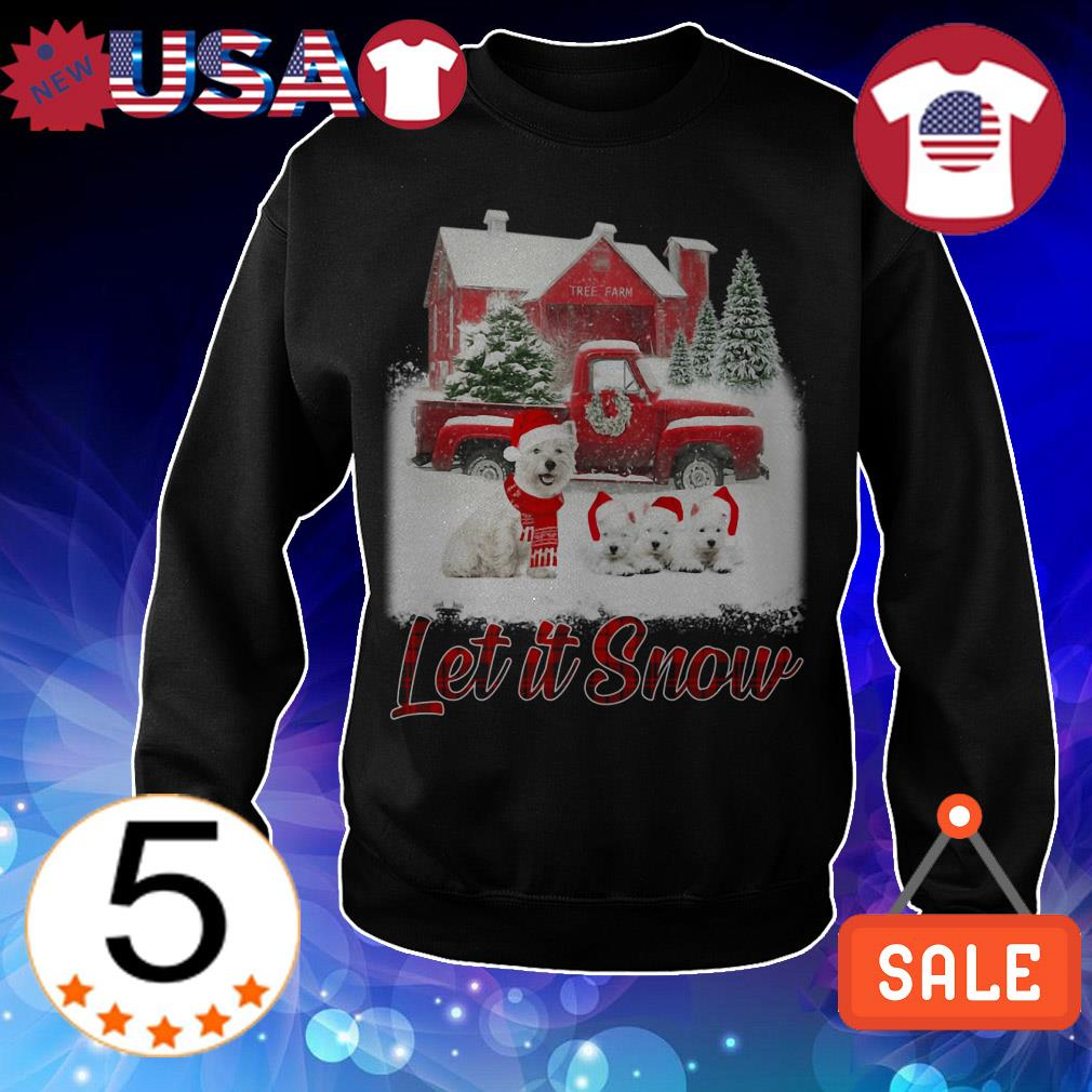 West Highland White Terrier Let It Snow Christmas sweatshirt