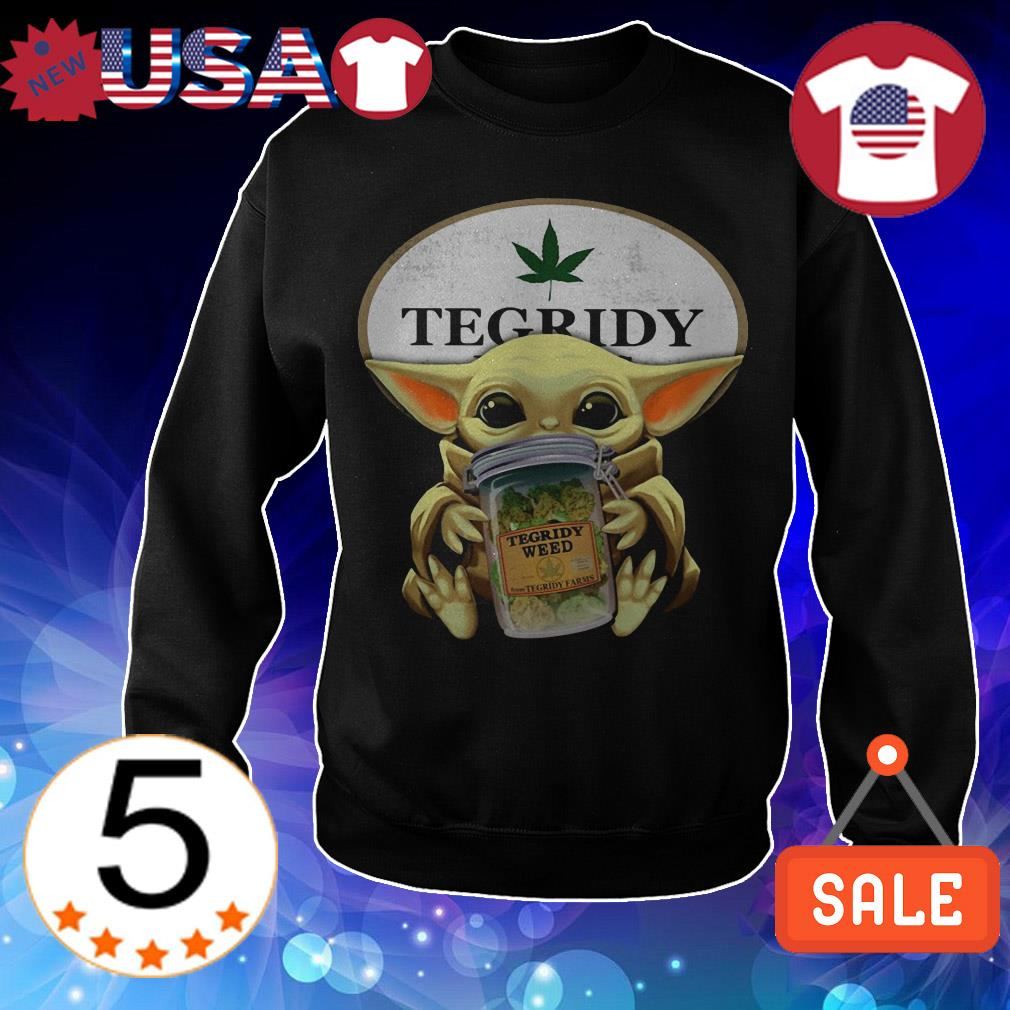 Star Wars Baby Yoda hug Tegridy Weed shirt, sweater, hoodie, and ladies tee