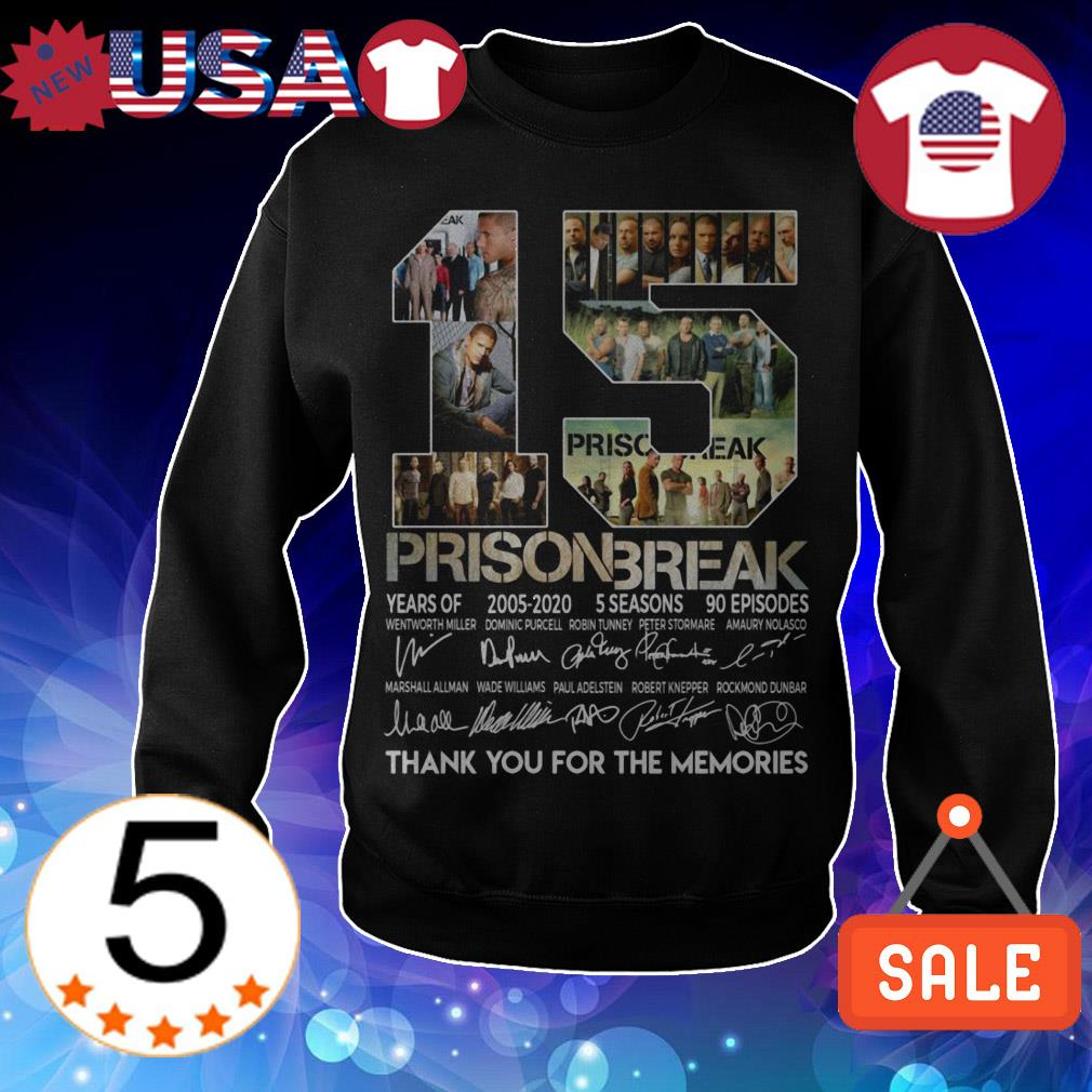 15 years of Prison Break 2005 2020 5 seasons 90 episodes thank you for the memories signatures shirt