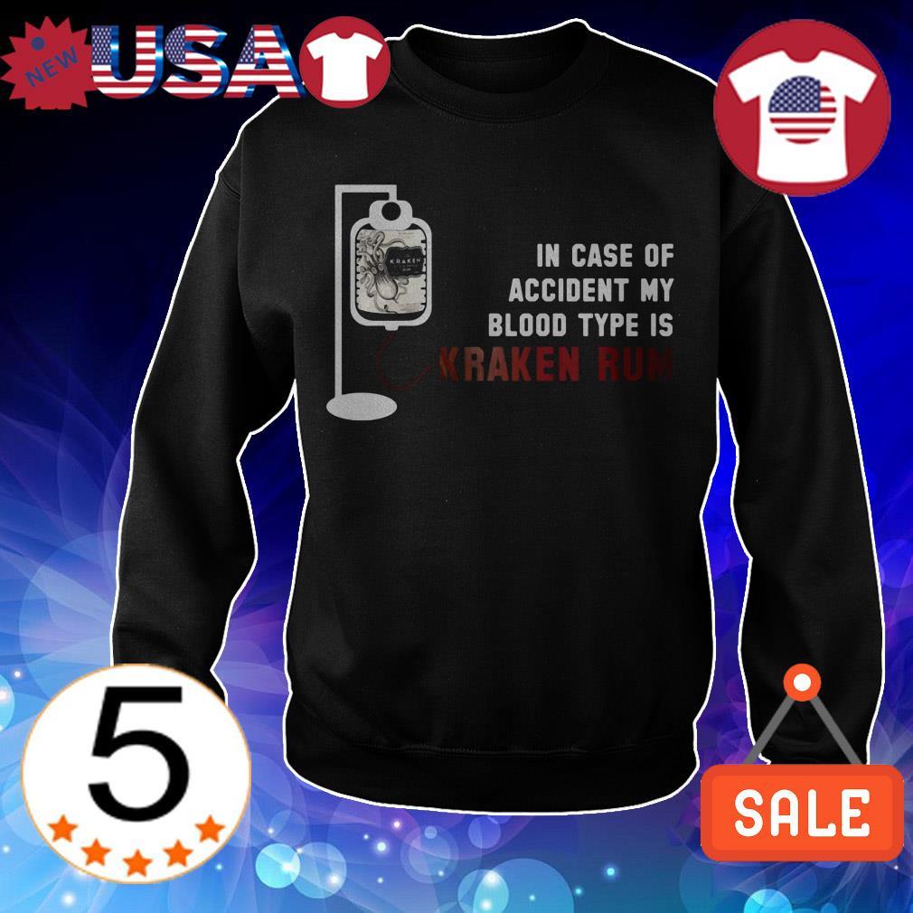 In case of accident my blood type is Kraken Rum shirt