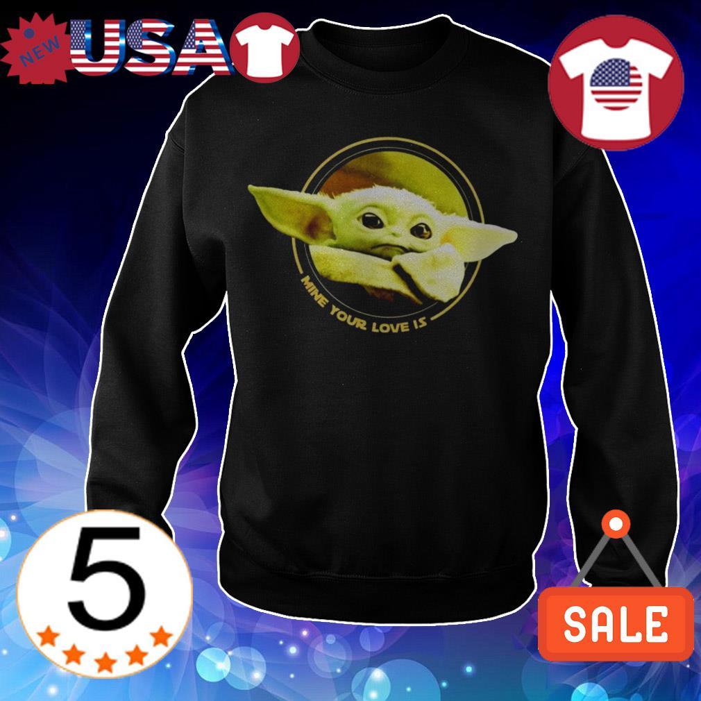 Star Wars Baby Yoda mine your love is shirt
