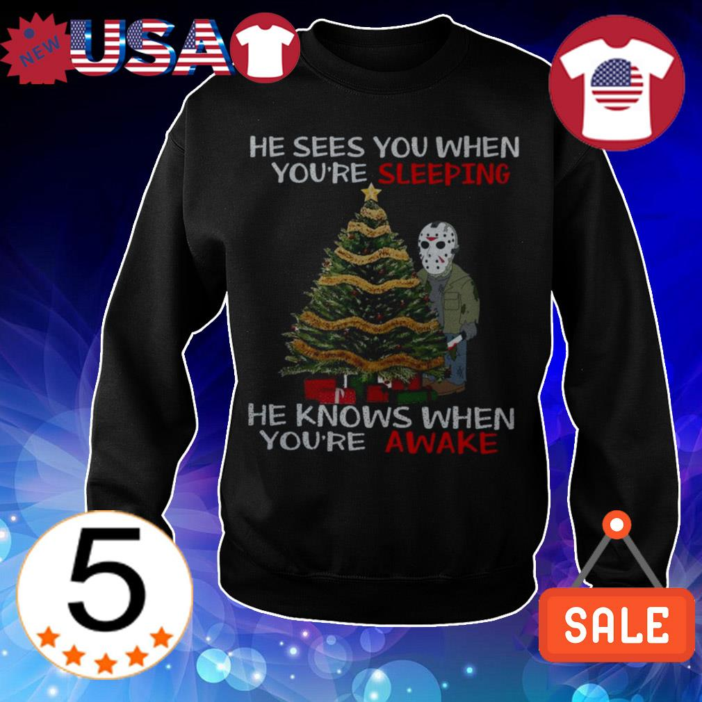 Michael Myers He sees you when you're sleeping he knows awake shirt