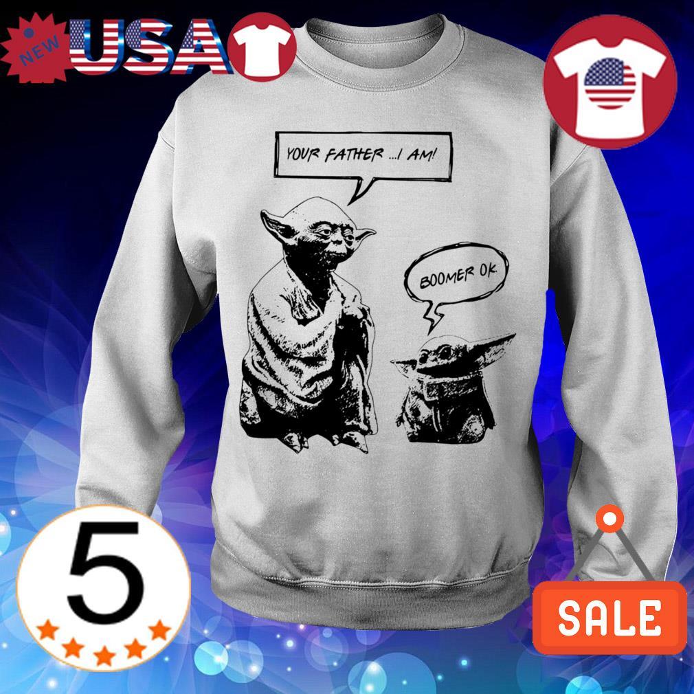 Star Wars Yoda and Baby Yoda your father i am boomer ok shirt
