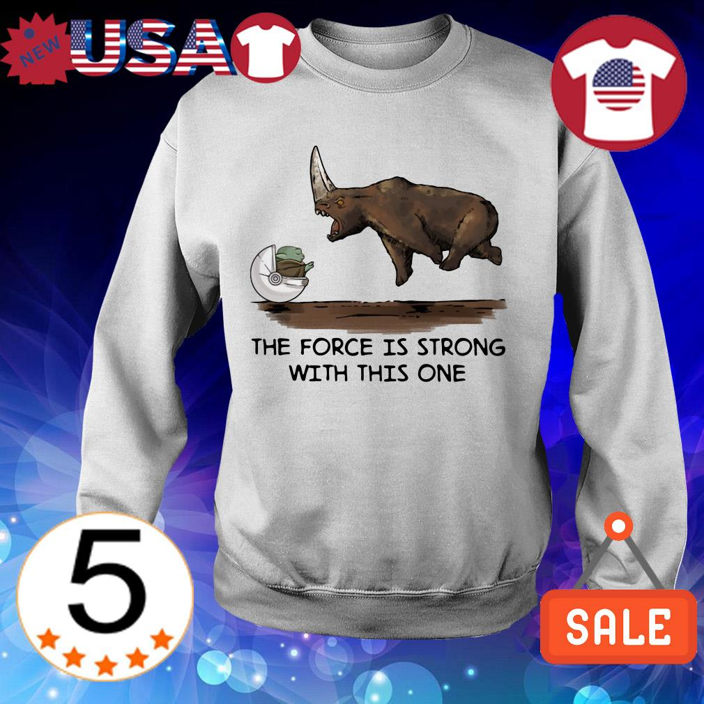 Star Wars Baby Yoda the force is strong with this one shirt