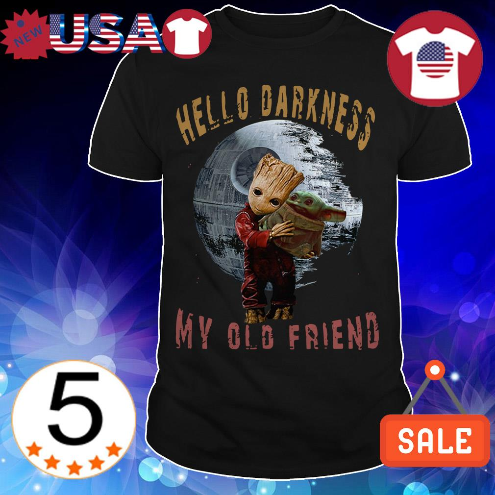 Baby Groot hug Baby Yoda hello darkness my old friend shirt