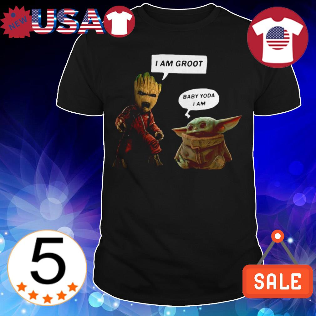 I am Groot and Baby Yoda I am shirt
