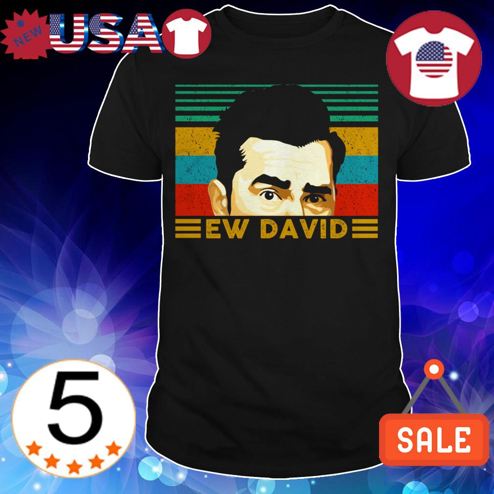 Ew David Schitt's Creek Vintage shirt