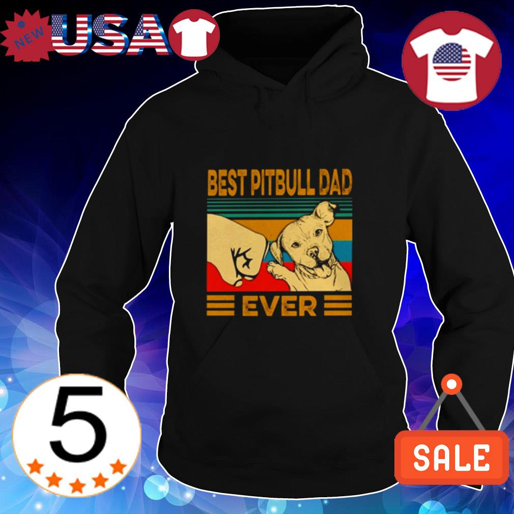 Best Pitbull dad ever shirt