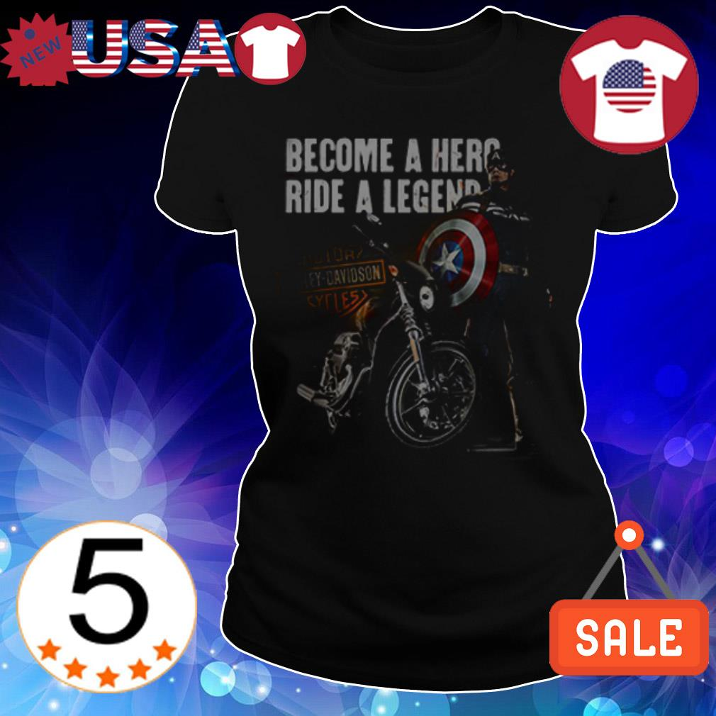 Captain America become a hero ride a legend Motor Harley Davidson Cycles shirt