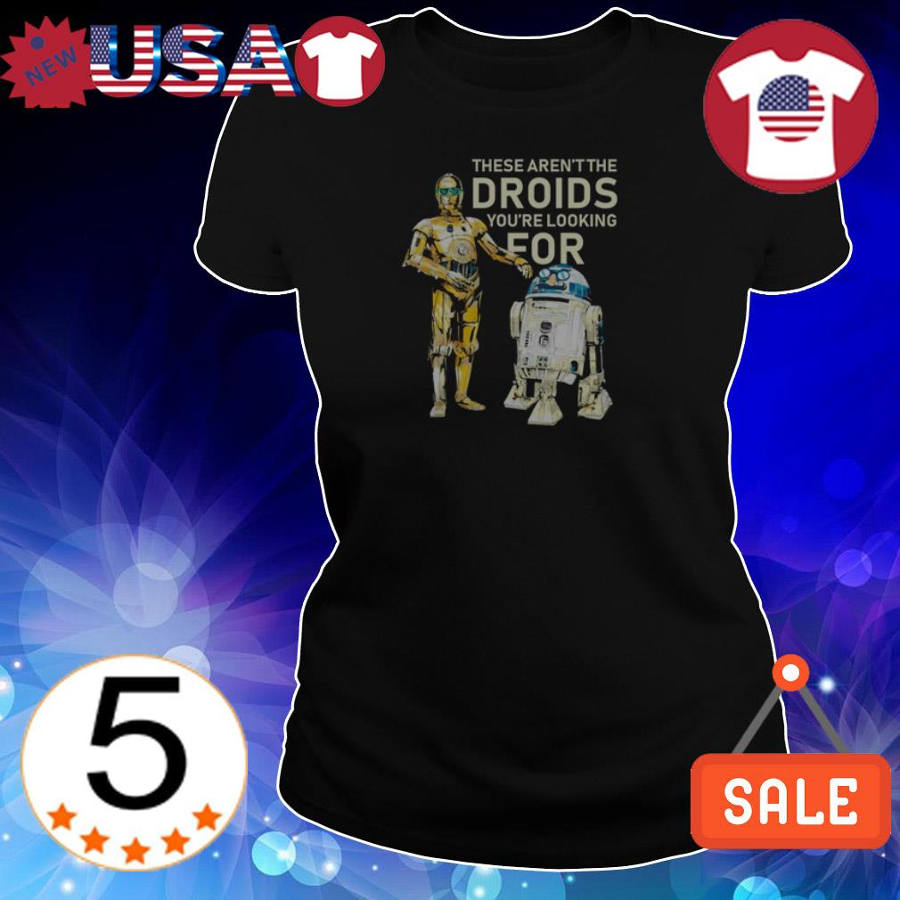 Star Wars These aren't the Droids you're looking for shirt
