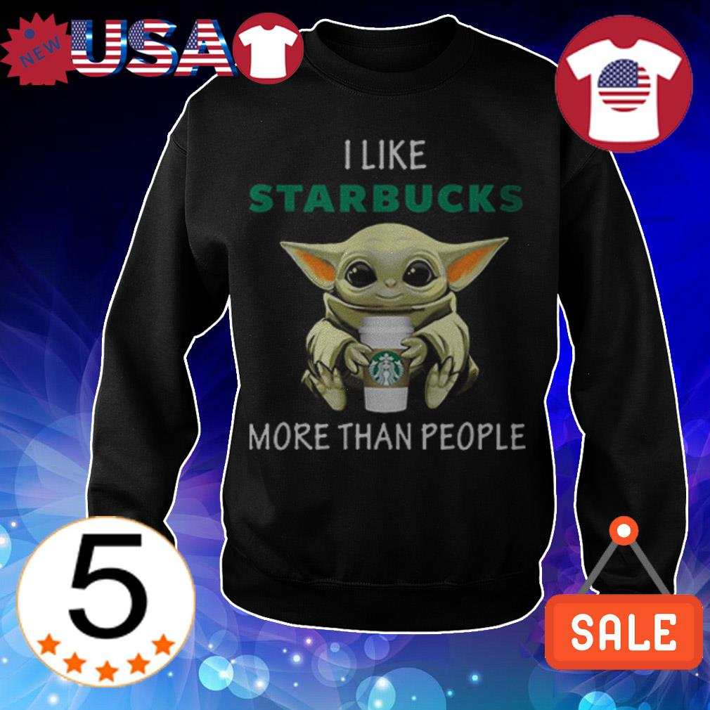 Star Wars Baby Yoda i like Starbucks more than people shirt