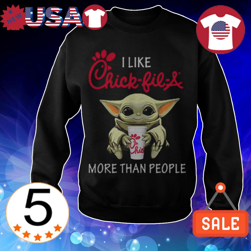 Star Wars Baby Yoda i like Chick Fill A more than people shirt