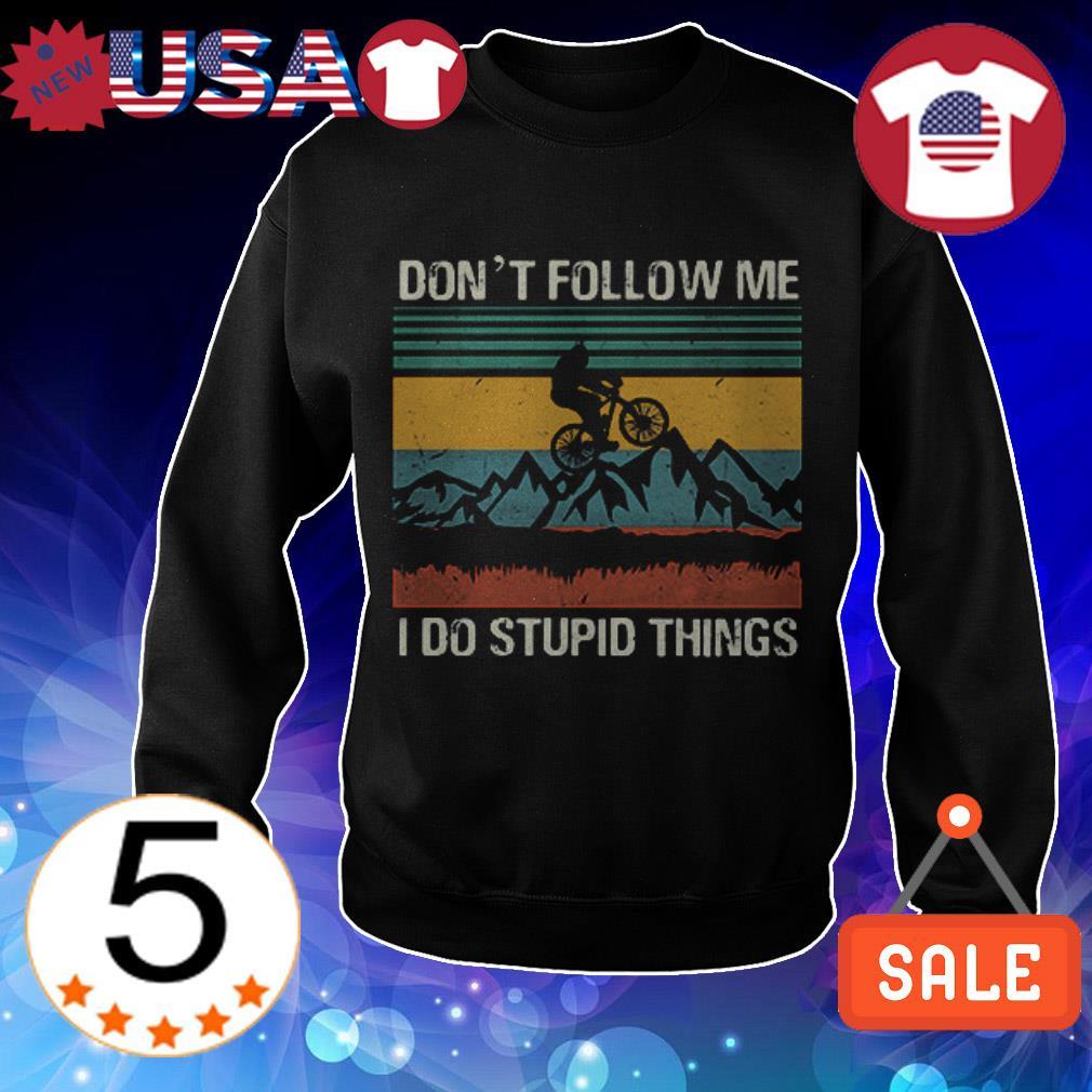 Bigfoot mountain biking don't follow me i do stupid thing vintage shirt