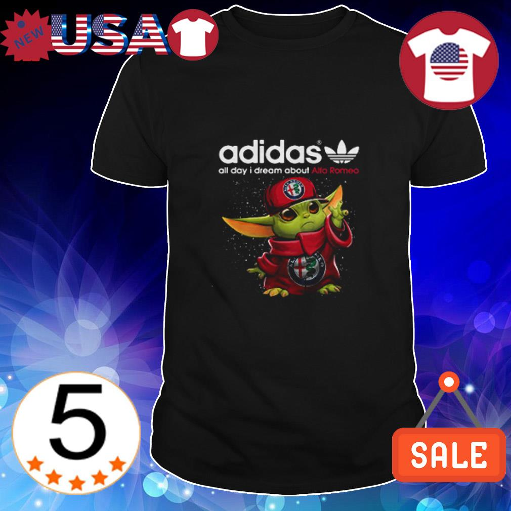 Adidas Baby Yoda all day i dream about Alfa Romeo shirt