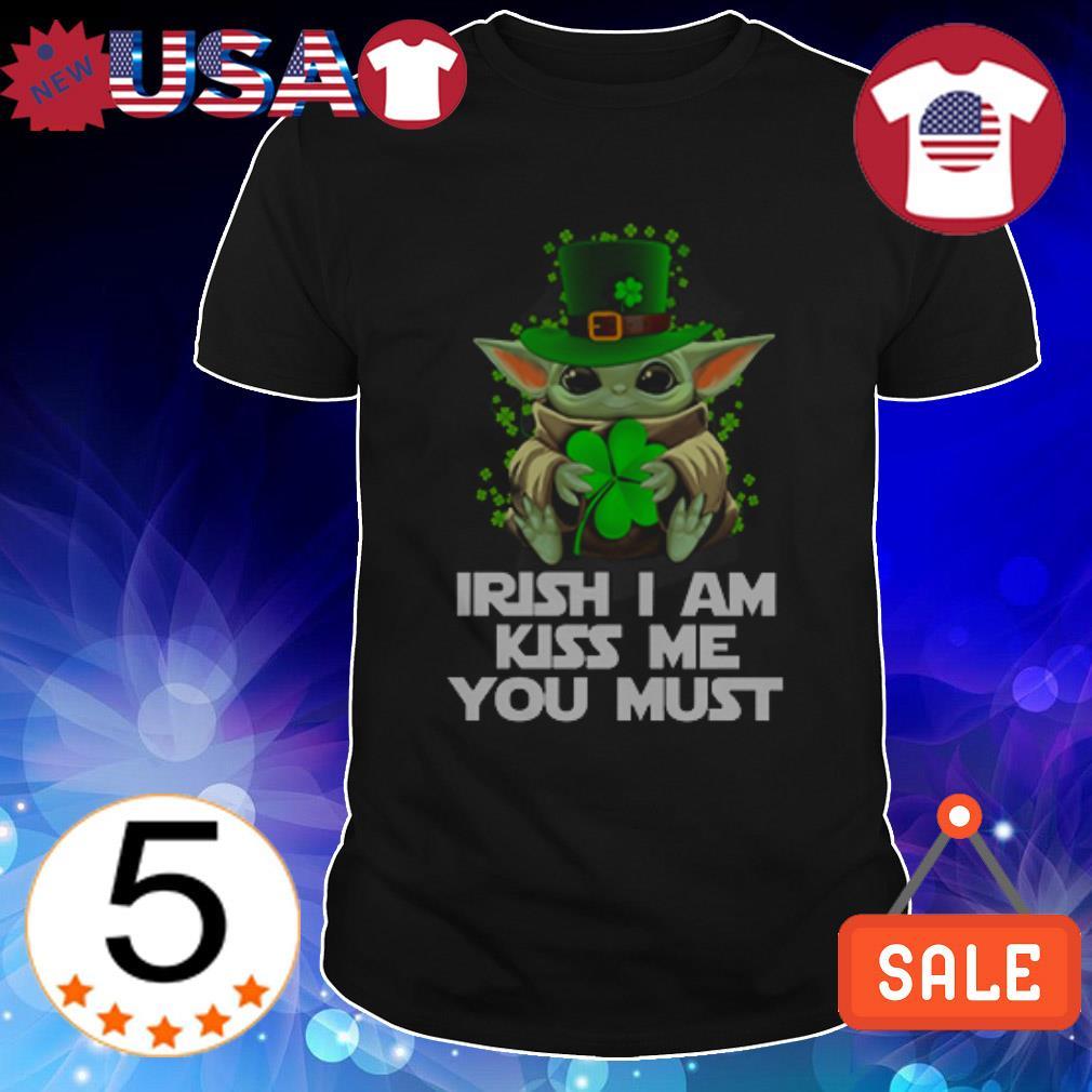Baby Yoda hug St Patrick's Day Irish i am kiss me you must shirt