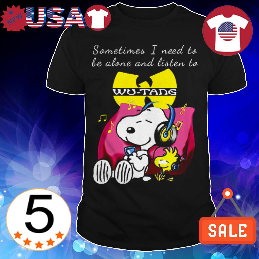 Snoopy and Woodstock sometimes I need to be alone and listen to Wu-Tang shirt