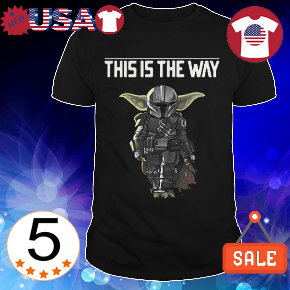 Star Wars Baby Yoda and The Mandalorian this is the way shirt