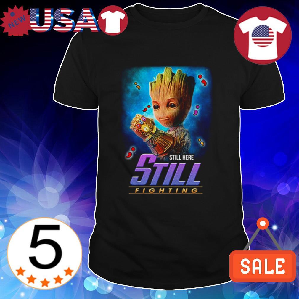Baby Groot wearing infinity gauntlet still here still fighting shirt