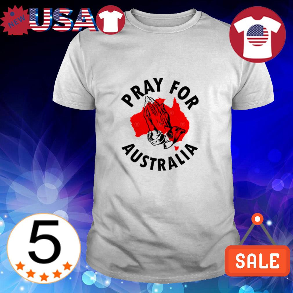 Pray For Australia Fire and Firefighters shirt