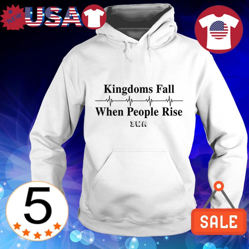Kingdoms fall when people rise 3wa Hoodie