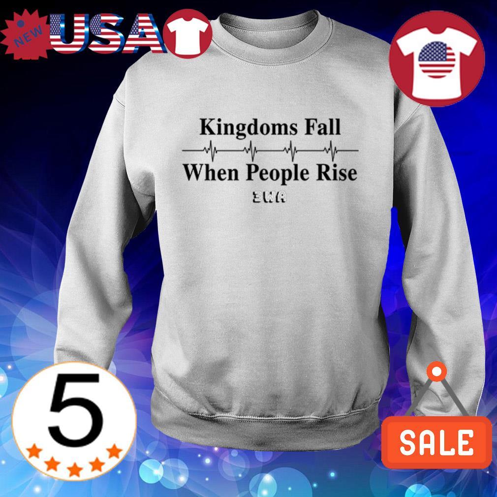 Kingdoms fall when people rise 3wa Sweater